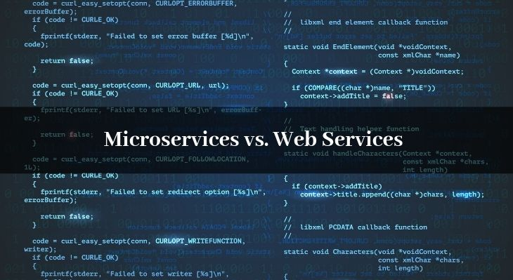 Microservices vs. Web Services: How the two Software Development Architecture Differ?