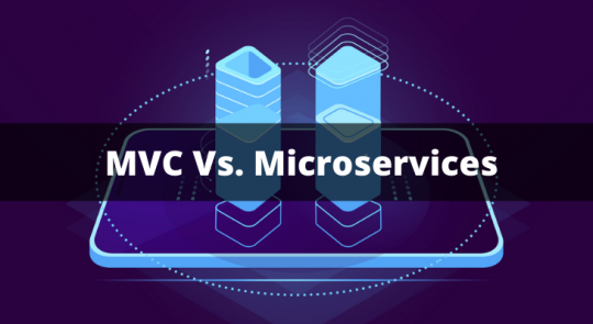 MVC vs. Microservices: Understanding their Architecture