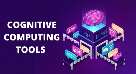 Cognitive computing tools