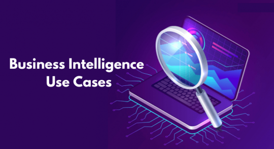 Business Intelligence Use Cases