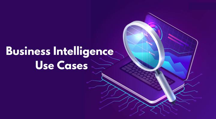 Business Intelligence Use Cases