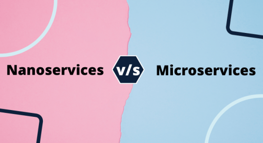 Nanoservices vs. Microservices