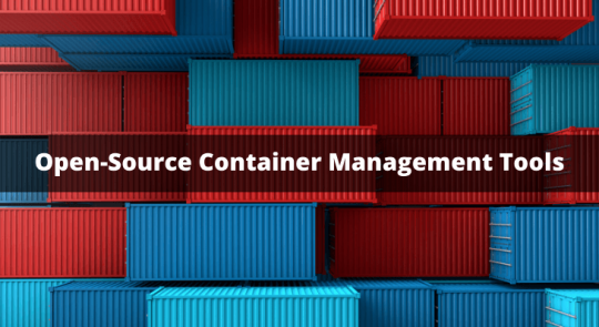 List of Open Source Container Management Tools