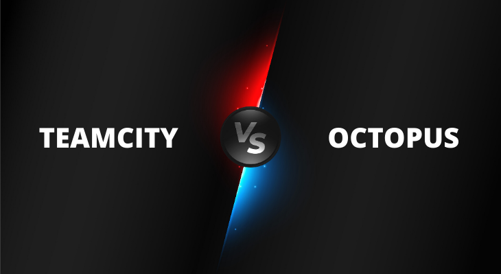 TeamCity vs Octopus
