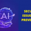 Artificial intelligence security issues and prevention