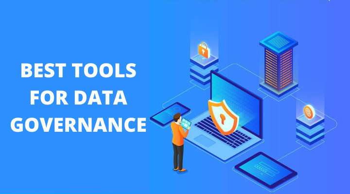 BEST TOOLS FOR DATA GOVERNANCE