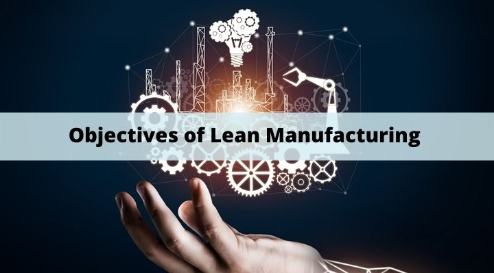 Objectives of Lean Manufacturing