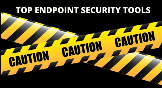Top Endpoint Security Tools