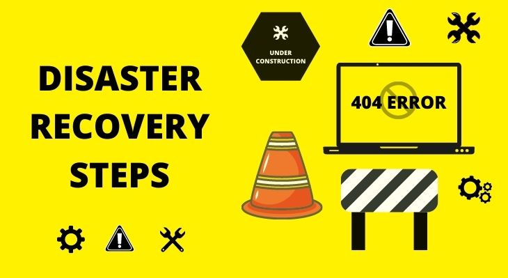 DISASTER RECOVERY STEPS