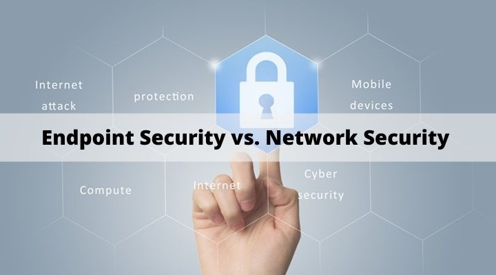 Endpoint Security vs. Network Security