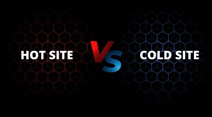 Hot site vs Cold site