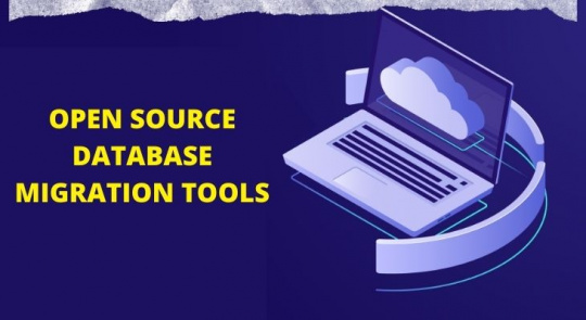 OPEN SOURCE DATABASE MIGRATION TOOLS