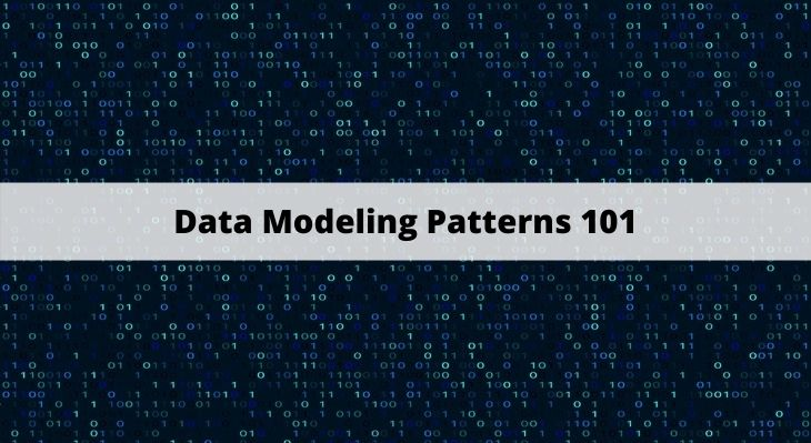 Data Modeling Patterns 101