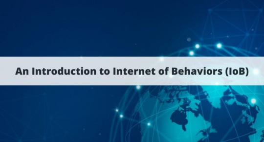 Internet of Behaviors (IoB)