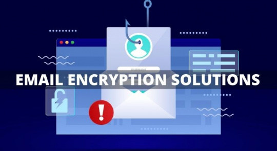 Email encryption solutions