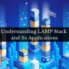 Understanding LAMP Stack and Its Applications
