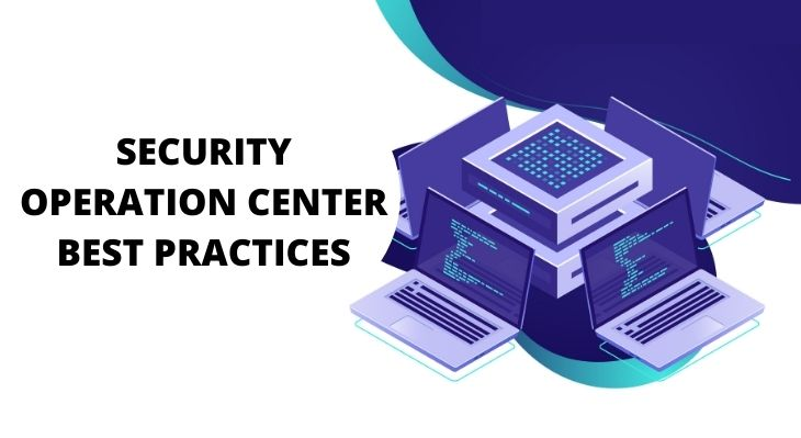 Security operation center best practices