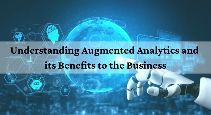 Understanding Augmented Analytics and its Benefits to the Business