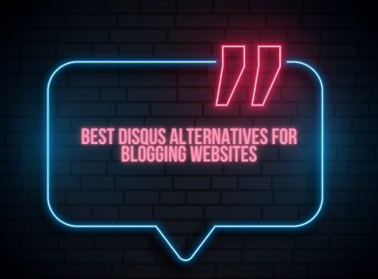 Best Disqus Alternatives for Blogging Websites