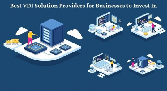 Best VDI Solution Providers for Businesses to Invest In