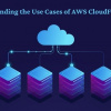 Understanding the Use Cases of AWS CloudFormation